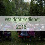 Waldgottesdienst 2016